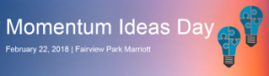 2018 Momentum Ideas Day Banner, Feb 22 at the Fairview Park Marriott, Virginia