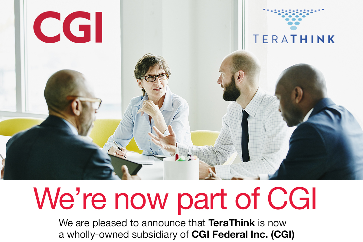 TeraThink is now a wholly owned susidiary of CGI Federal Inc. (CGI)